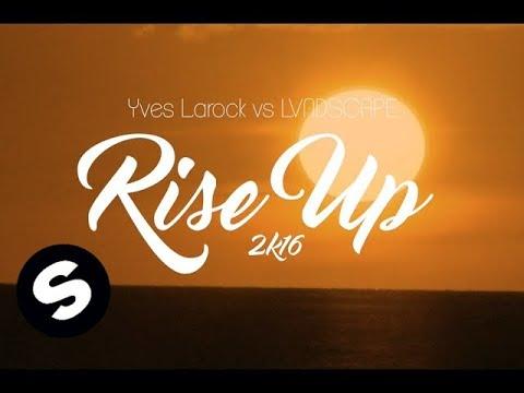 Yves Larock & LVNDSCAPE feat. Jaba - Rise Up 2k16 (Lyric Video)
