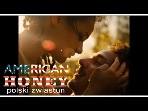 American Honey - Zwiastun PL, W Kinach Od 31 Marca 2017 Roku