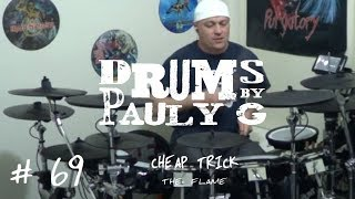 Cheap Trick - The Flame (Drum cover)  by Paul Gherlani