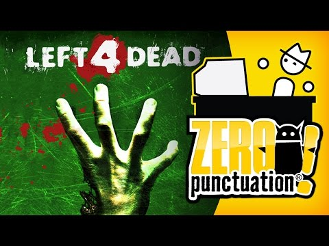LEFT 4 DEAD (Zero Punctuation)