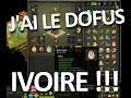 J'AI LE DOFUS IVOIRE !!!!!!!!!!!!!!!