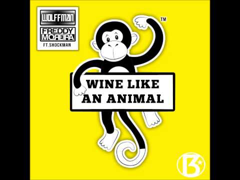 Wolffman & Freddy Moreira ft. Shockman - Wine Like An Animal (Radio Edit)