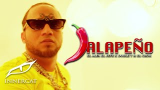 "El Alfa ""El Jefe"" - JALAPEÑO (Ft. Doble T & El Crok) 