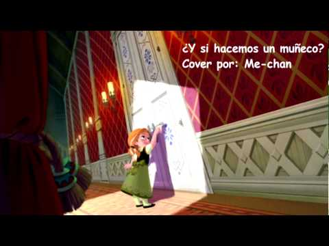 Do you want to build a Snowman?【Spanish cover】