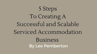 5 Steps to Creating a Successful and Scalable Serviced Accommodation Business