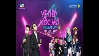 TRỰC TIẾP: Đại nhạc hội MOCHA Z - VẼ TIẾP ƯỚC MƠ - DREAM ON