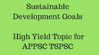Sustainable Development Goals ||  High Yield Topic for APPSC TSPSC