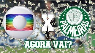 Globo faz proposta e dá ULTIMATO ao Palmeiras