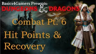 Dungeons and Dragons: Basics of Hit Points and Recovery