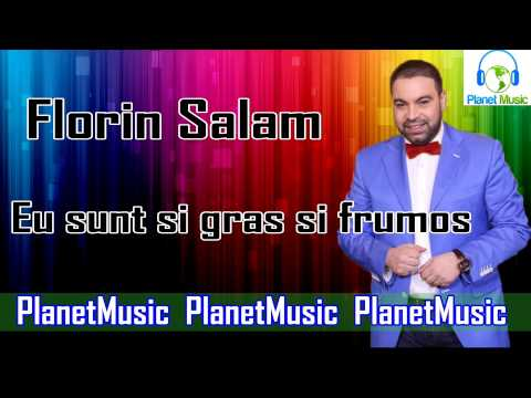 Florin Salam - Eu sunt si gras si frumos