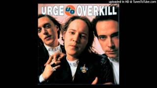 Watch Urge Overkill Henhough The Greatest Story Ever Told video