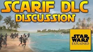 Star Wars Battlefront Scarif DLC Discussion /w Star Wars Explained!