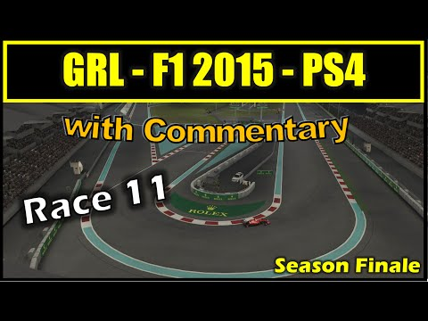 GRL |  PS4 | F1 2015 | Season8 Race11 Abu Dhabi