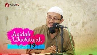Kajian Kitab: Syarh Aqidah Wasithiyah - Ustadz Aris Munandar, MPI, Eps.19