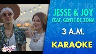 Download Lagu Jesse & Joy - 3 A.M. feat. Gente De Zona  (Karaoke) | CantoYo Gratis STAFABAND