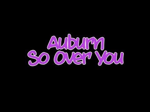 Auburn - So Over You (LYRICS ON SCREEN)