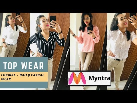 TOP WEAR HAUL - FORMAL + DAILY WEAR TOPS FROM MYNTRA