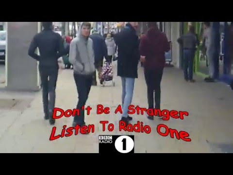 BBC Radio One: DON'T BE A STRANGER !