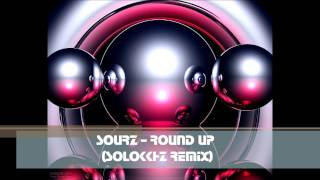Sourz - Round Up (Solokkhz Remix)