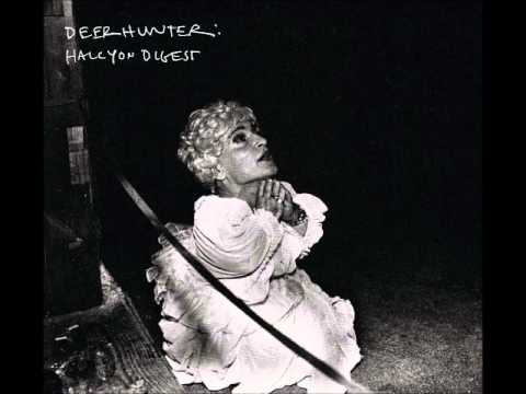 Halcyon Digest - Deerhunter (Full Album, High Quality)
