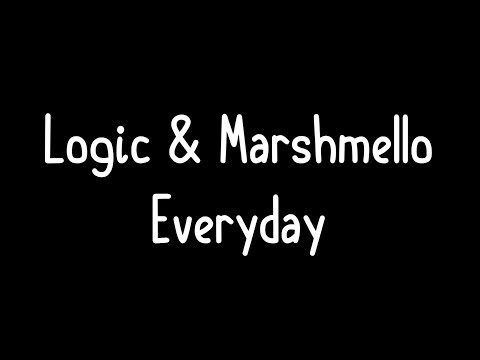Logic & Marshmello - Everyday Lyrics