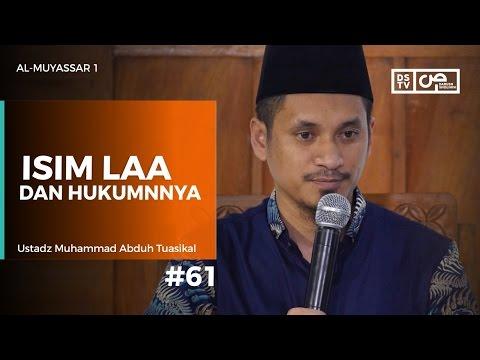 Al-Muyassar (61) :  Isim LAA dan hukumnya - Ustadz M Abduh Tuasikal