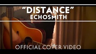 Echosmith - Distance [Official Cover Video]