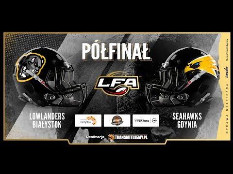 Lowlanders Białystok - Seahawks Gdynia | LIVE | Semifinal LFA1 | 14.07.2018