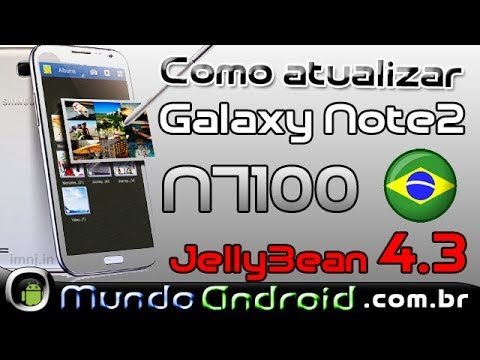 Como atualizar Galaxy Note 2 N7100 para versão 4.3 Jelly Bean Brasil + S voice