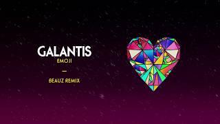 Galantis Emoji Beauz Remix