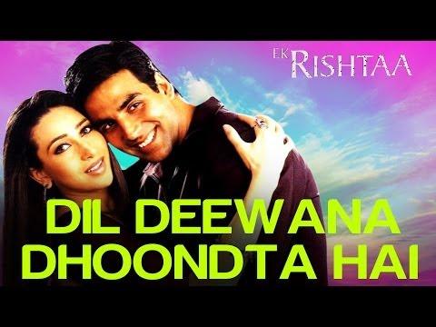 Dil Deewana Dhoondta Hai - Ek Rishtaa | Akshay Kumar & Karishma...
