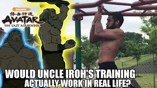 Would Uncle Iroh's Prison Training Work in Real Life?