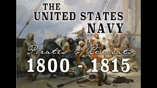 The United States Navy - Barbary Pirates to The War of 1812