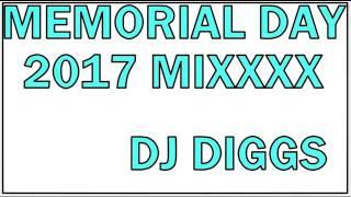 MEMORIAL DAY MIXX 2017.....DJ DIGGS(EXPLICIT LANGUAGE)