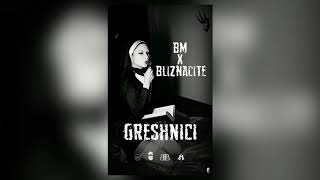 BM x BLIZNACITE - GRESHNICI [Official Audio] (prod. by Young Grandpa)