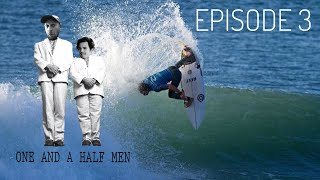 One And A Half Men - Episode 3: Battle Royale at The Rippy Pro