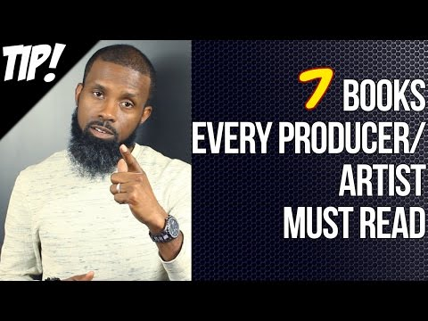 THE 7 BOOKS EVERY PRODUCER AND ARTIST MUST READ!