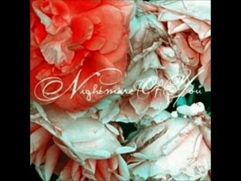 Nightmare Of You - Dear Scene I Wish I Were Deaf