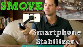 SMOVE Smartphone Stabilizer Review // 2 Axis Smartphone Gimbal