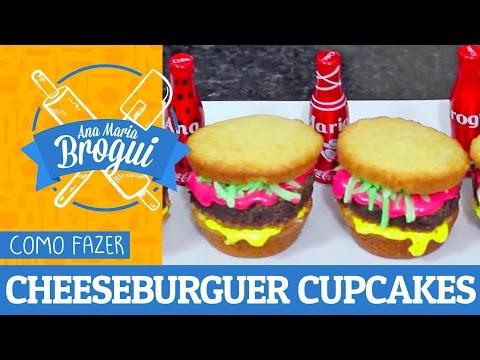 Ana Maria Brogui #270 - Como fazer Cheeseburger Cupcakes