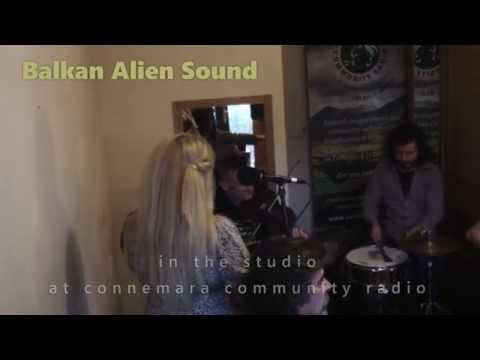Balkan Alien Sound at Connemara Community Radio