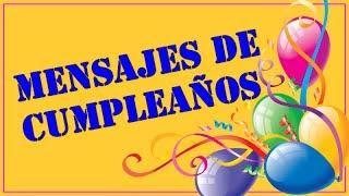 Mensajes De Cumpleaños - Frases De Cumpleaños Para Compartir
