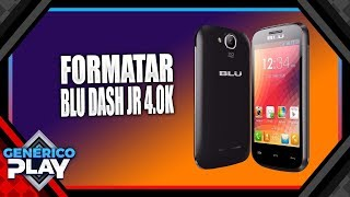 HARD RESET CELULAR BLU DASH JR 4.0 K (CHINES)