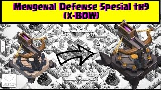Mengenal Defense Special TH 9 (X Bow)