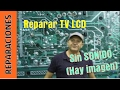 Youtube replay - Reparar TV LCD Sin sonido, no se oy...