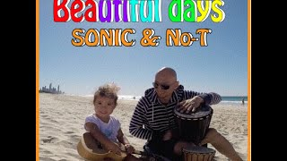 Beautiful Days / SONIC & No-T 【 PV】