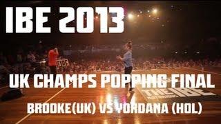 IBE 2013 | UK Championships Popping Final | Brooke vs Yordana