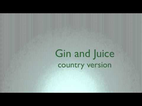 Gin And Juice Country Version The Gourds video