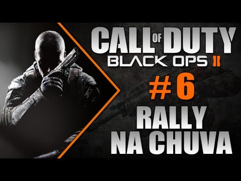 COD Black Ops 2 - Campanha #6 - Rally na Chuva
