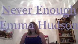 Never Enough- The Greatest Showman/Loren Allred (Emma Hudson Cover)